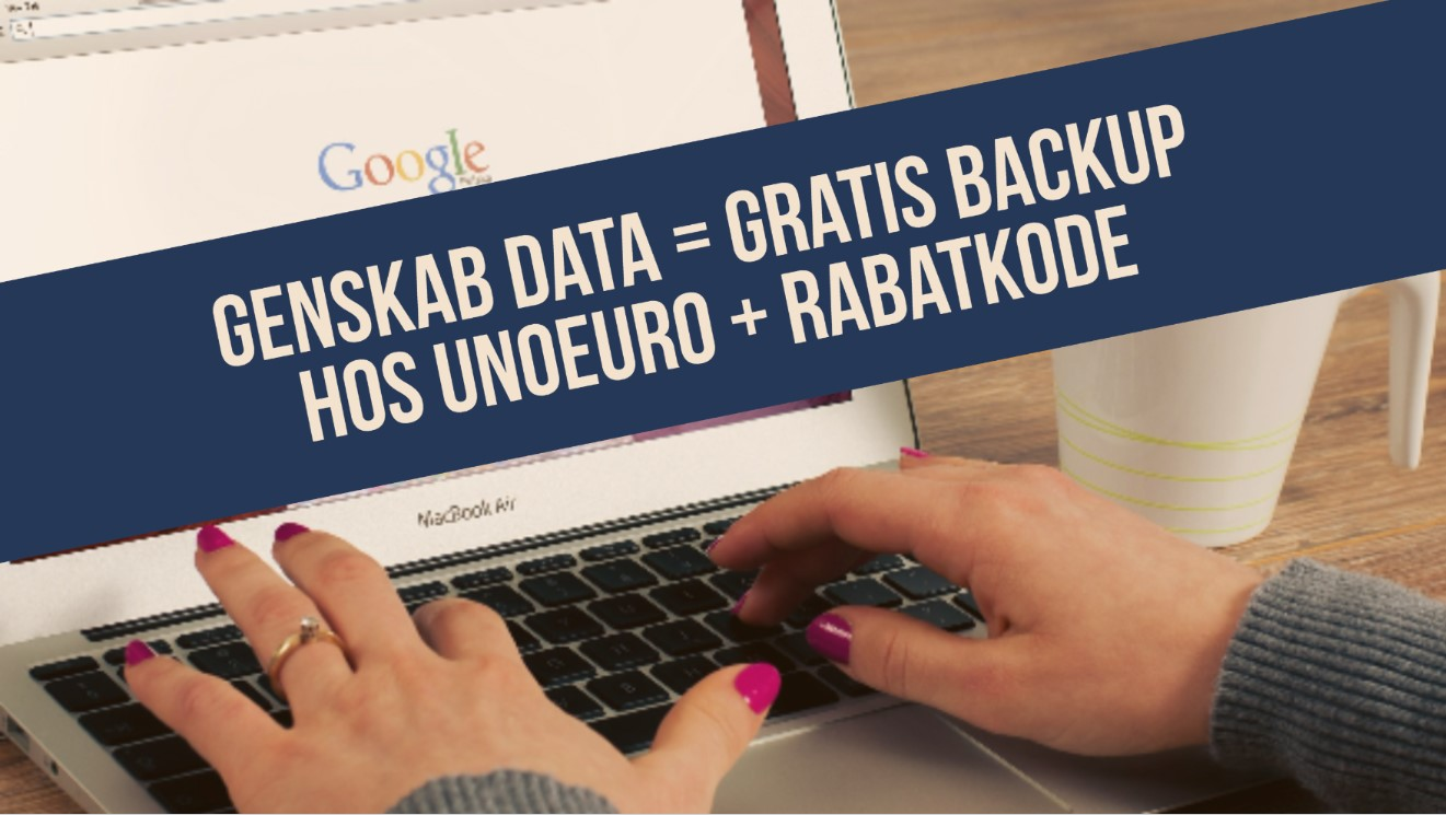 VIDEO GUIDE: Genskab data = GRATIS BACKUP hos UnoEuro + RABATKODE